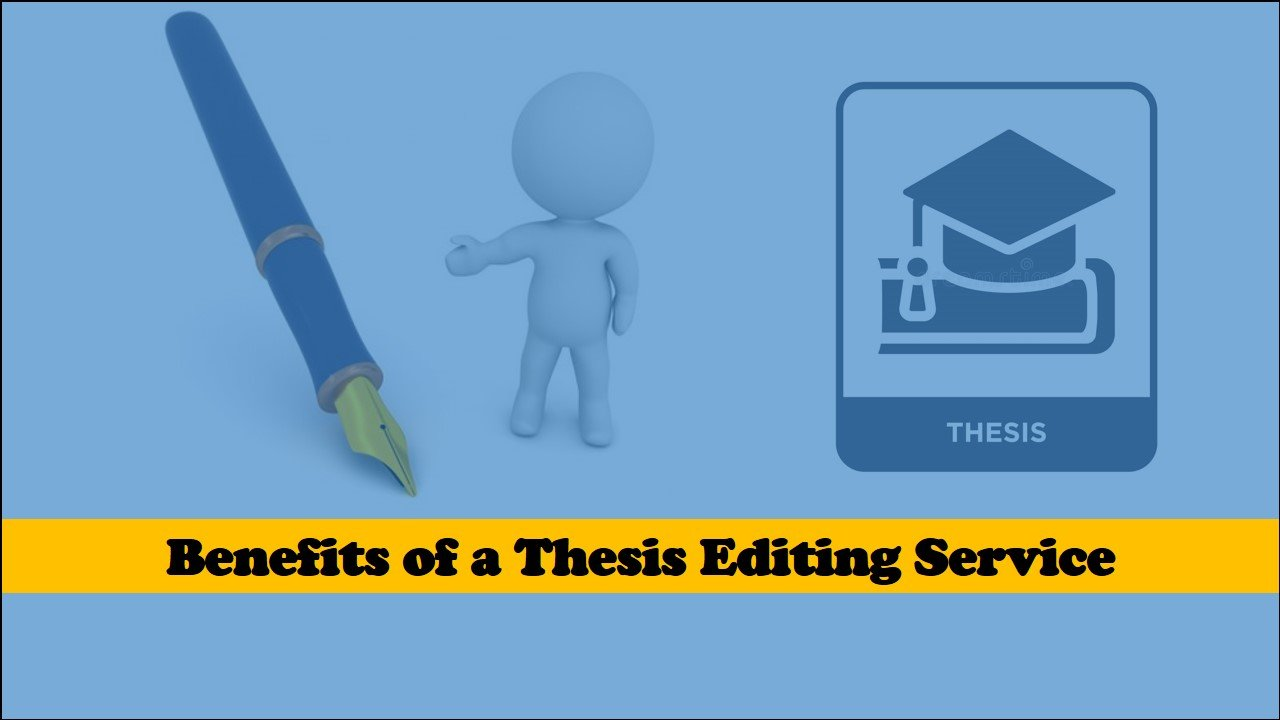 Benefits of a thesis editing service