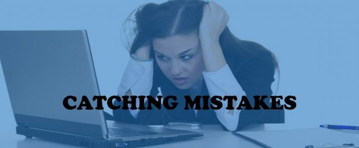 CATCHING MISTAKES AND TYPOS