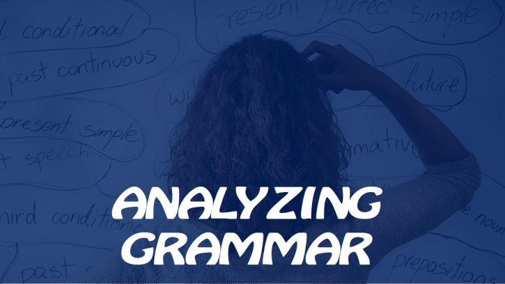 To analyze grammar in a text
