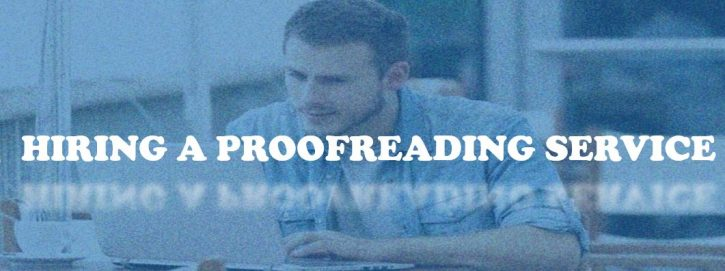 Hiring a proofreading service