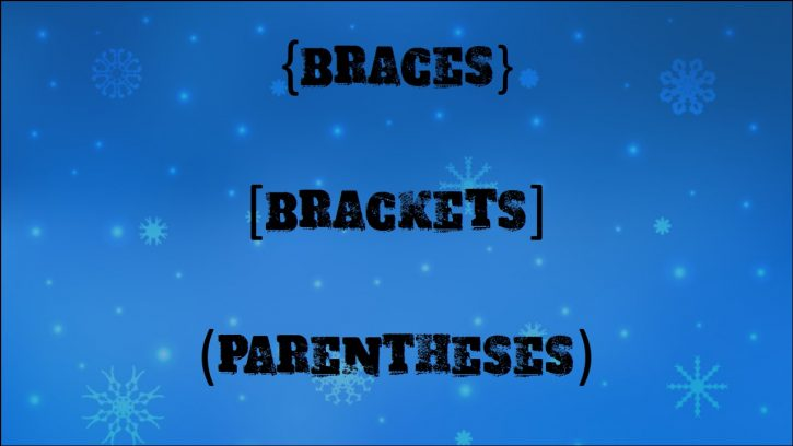 Braces, brackets, and parentheses