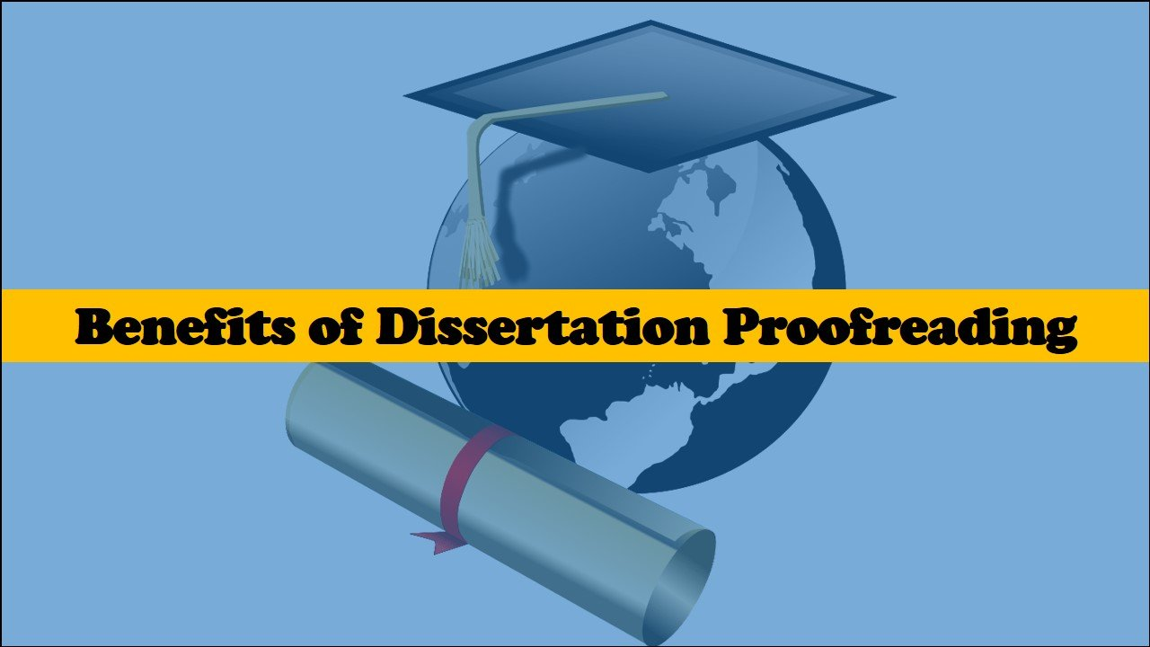 Benefits of a Dissertation Proofreading Service