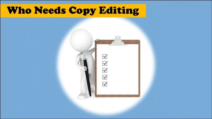 Whomneeds a copy editing service?
