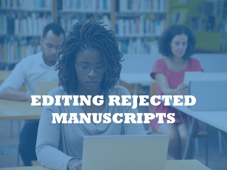 Editing all kinds of manuscripts rejected by journals