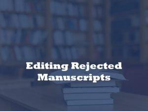 rejected manuscript editor