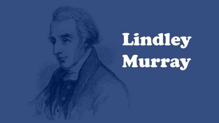 Lindley Murray: The Fathe of English Grammar