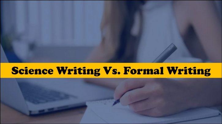 Science writing vs formal writing