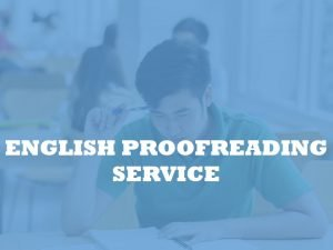 English Proofreading Service by Top Native speakers
