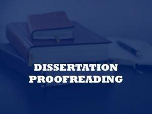 Dissertation proofreading