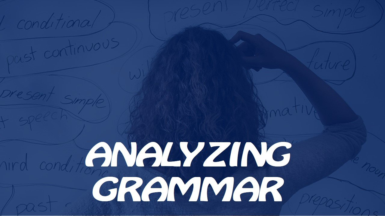 To analyze grammar in a text
