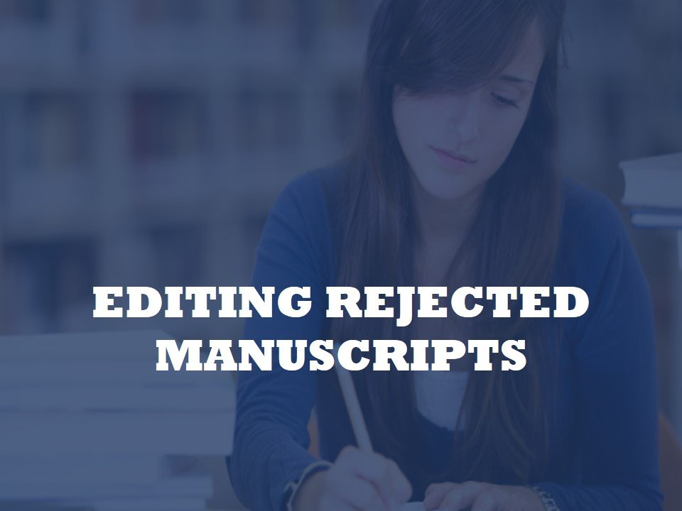 Editing manuscripts that have not been accepted
