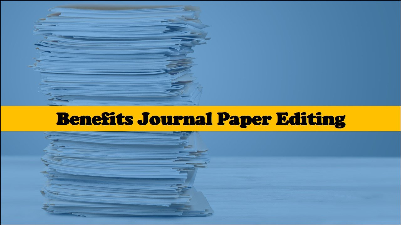 Benefits of a Journal Paper Editing Service