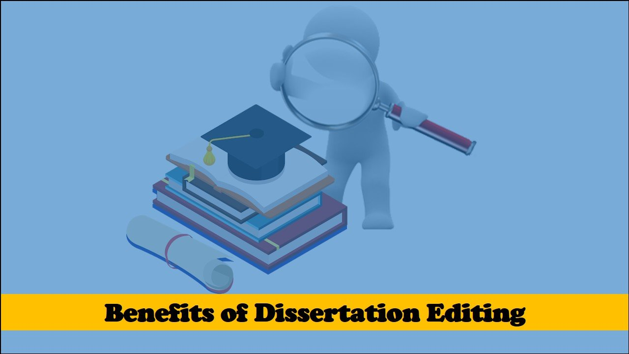 Benefits of a dissertation editing service