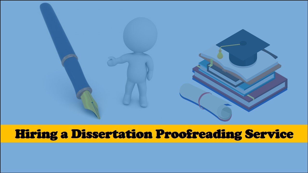 Hiring a dissertation proofreading service
