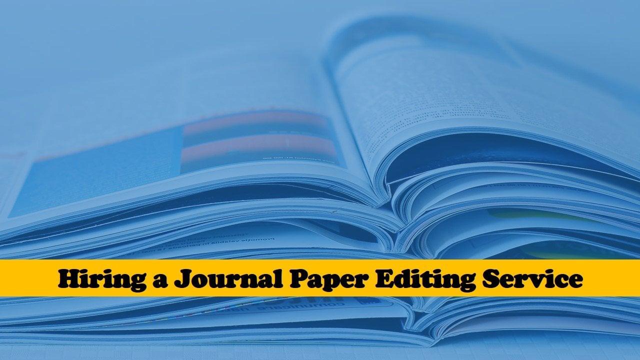 Hiring a Journal Paper Editing Service